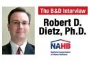 B&D Interview Robert D. Dietz Ph.d.