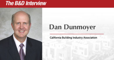The B&D Interview: Dan Dunmoyer, President & CEO, California Building Industry Association
